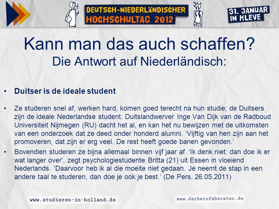 Kann man das auch schaffen Die Antwort auf Niederländisch: