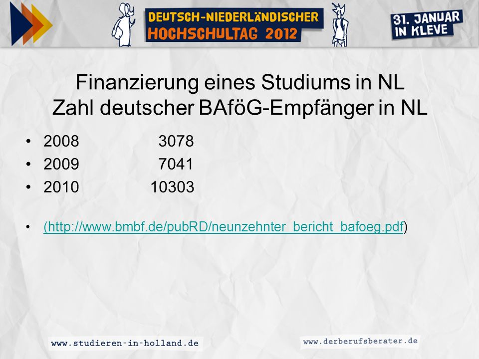Finanzierung eines Studiums in NL Zahl deutscher BAföG-Empfänger in NL