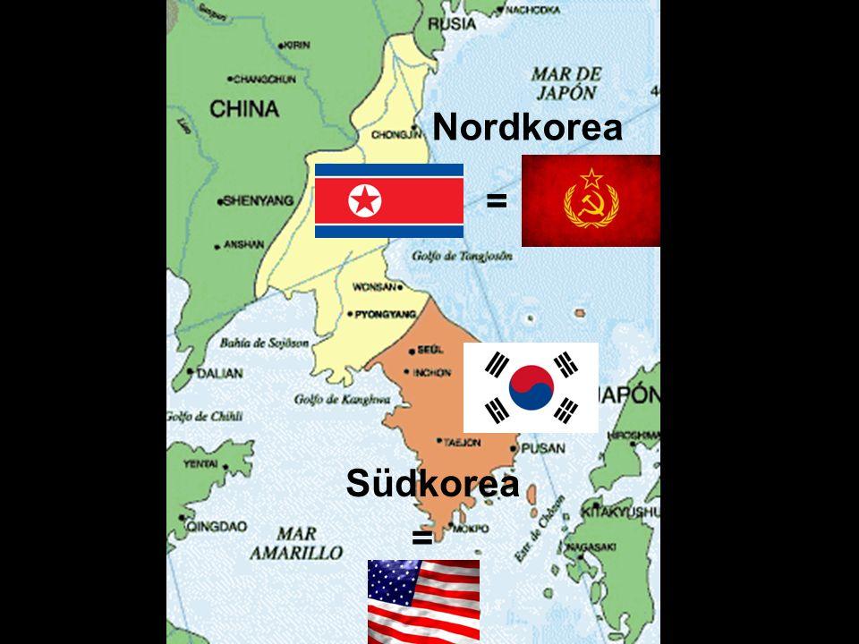 Nordkorea = Südkorea =