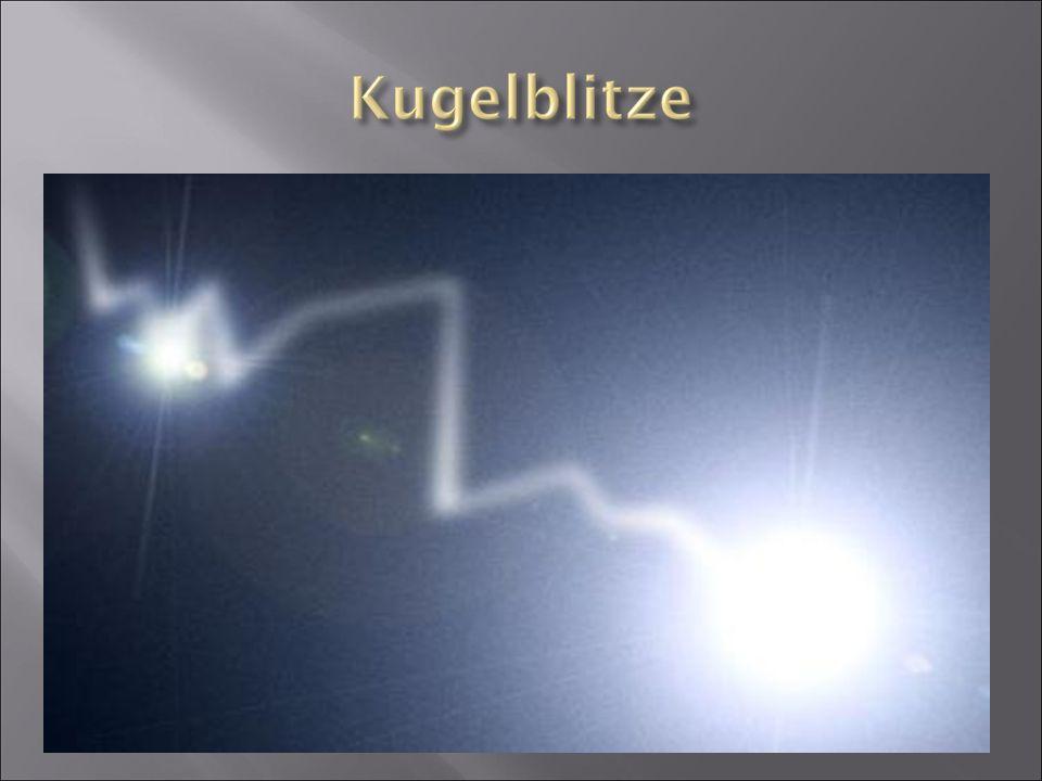 selten zu sehen kugelförmige Leuchterscheinung. nur von Augenzeugen gesehen.