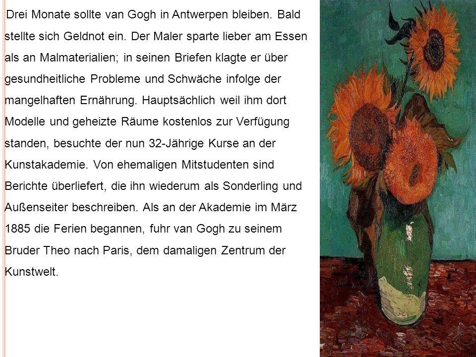 Drei Monate sollte van Gogh in Antwerpen bleiben