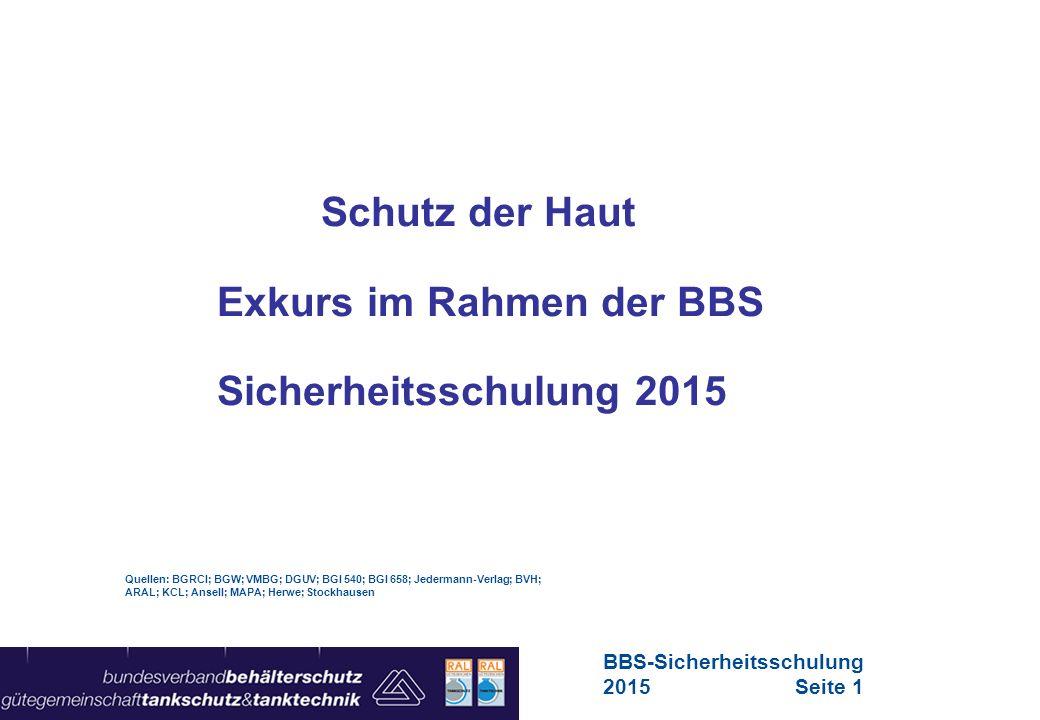 Schutz der Haut Exkurs im Rahmen der BBS Sicherheitsschulung 2015