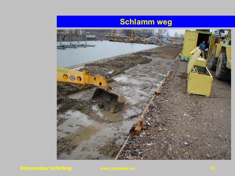Schlamm weg Strassenbau Vertiefung www.poweleit.eu