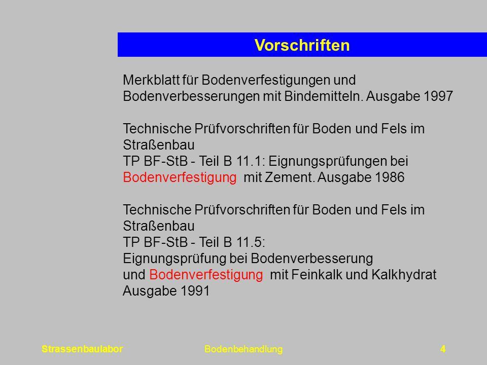 Vorschriften Merkblatt für Bodenverfestigungen und Bodenverbesserungen mit Bindemitteln. Ausgabe 1997.