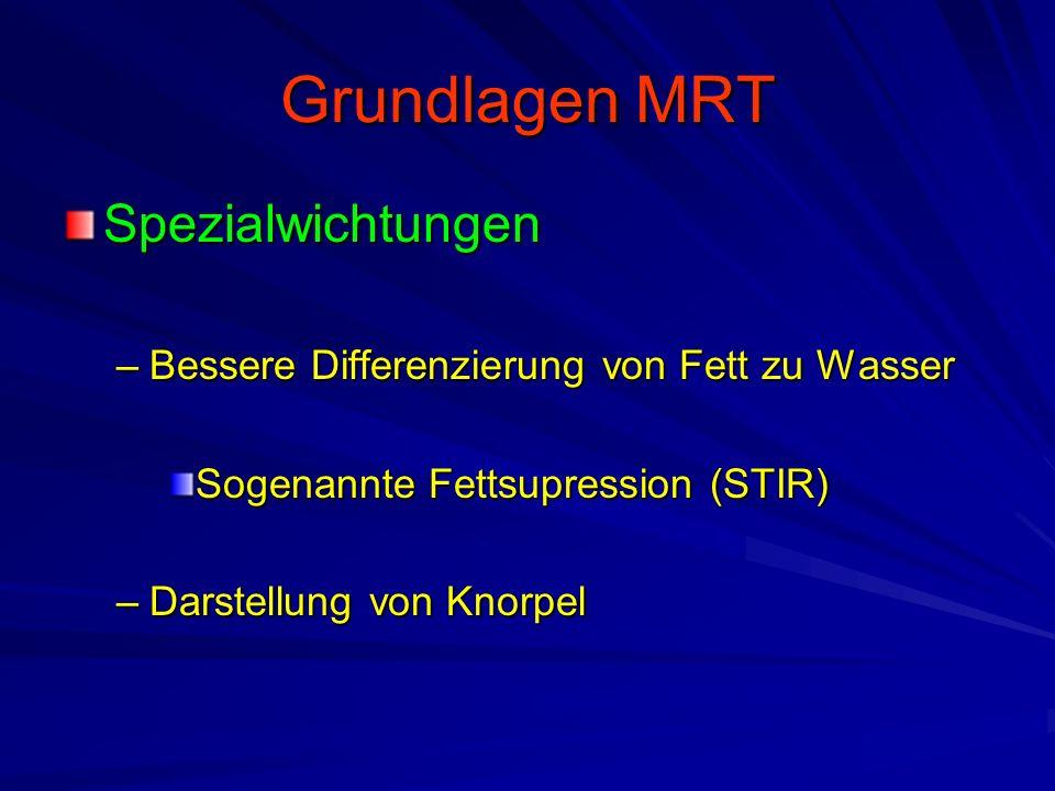 Grundlagen MRT Spezialwichtungen