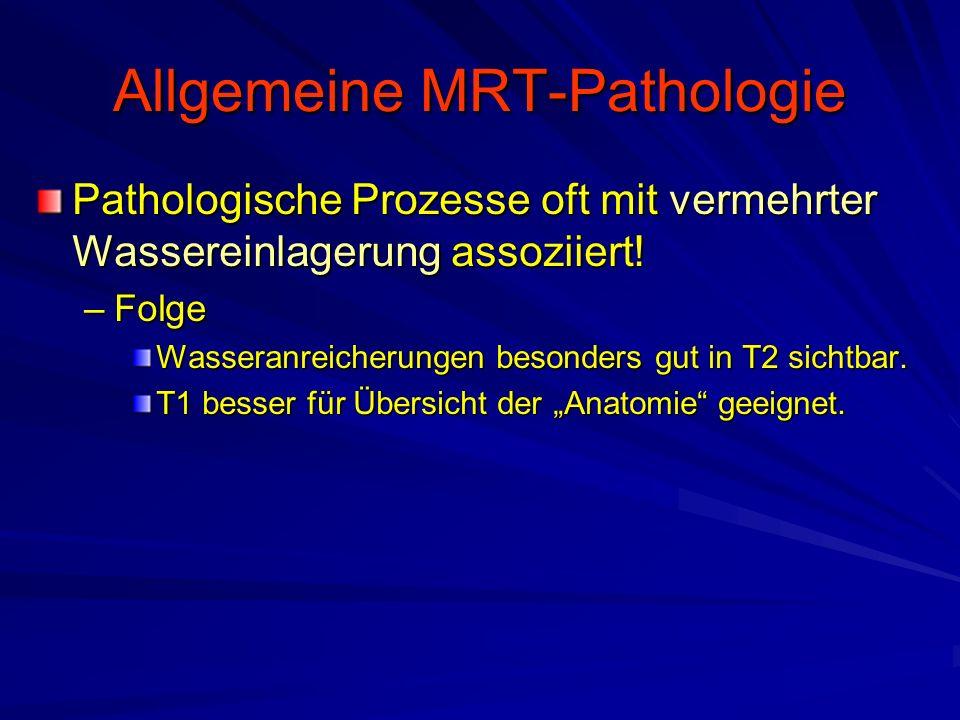 Allgemeine MRT-Pathologie