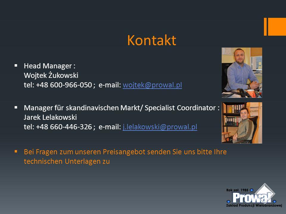 Kontakt Head Manager : Wojtek Żukowski tel: +48 600-966-050 ; e-mail: wojtek@prowal.pl.
