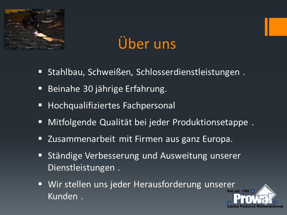 Über uns Stahlbau, Schweißen, Schlosserdienstleistungen .