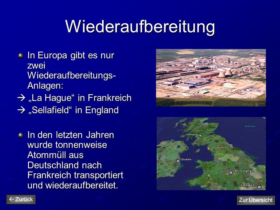 """Wiederaufbereitung In Europa gibt es nur zwei Wiederaufbereitungs-Anlagen:  """"La Hague in Frankreich."""