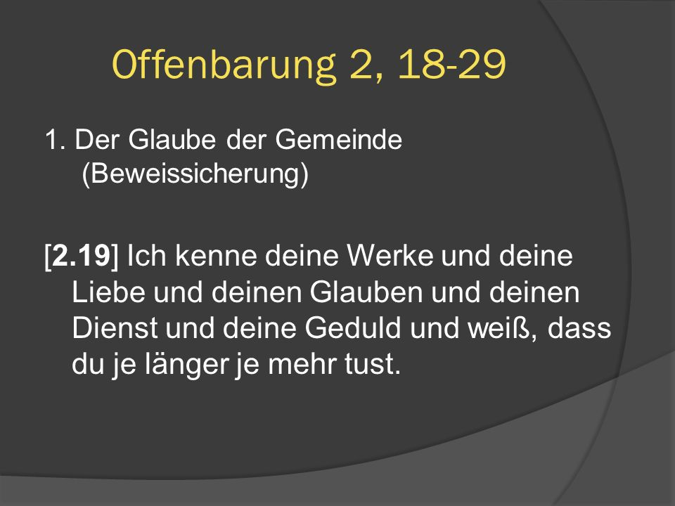 Offenbarung 2, 18-29 1. Der Glaube der Gemeinde (Beweissicherung)