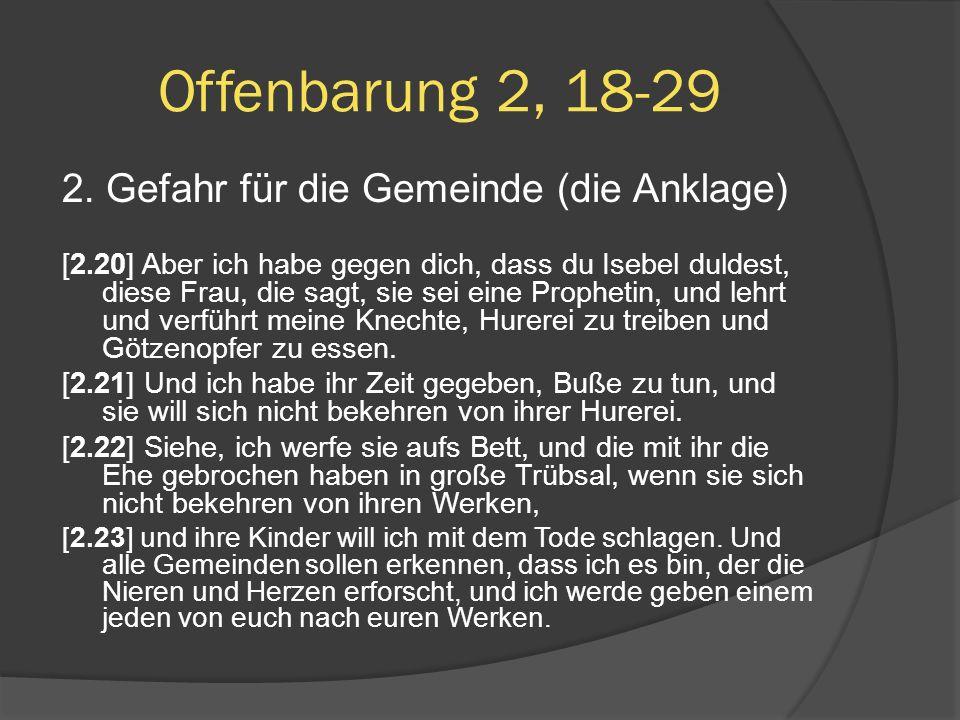 Offenbarung 2, 18-29 2. Gefahr für die Gemeinde (die Anklage)