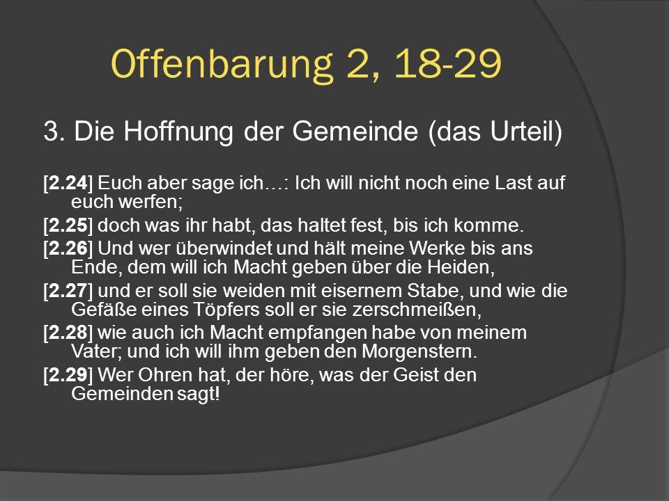 Offenbarung 2, 18-29 3. Die Hoffnung der Gemeinde (das Urteil)