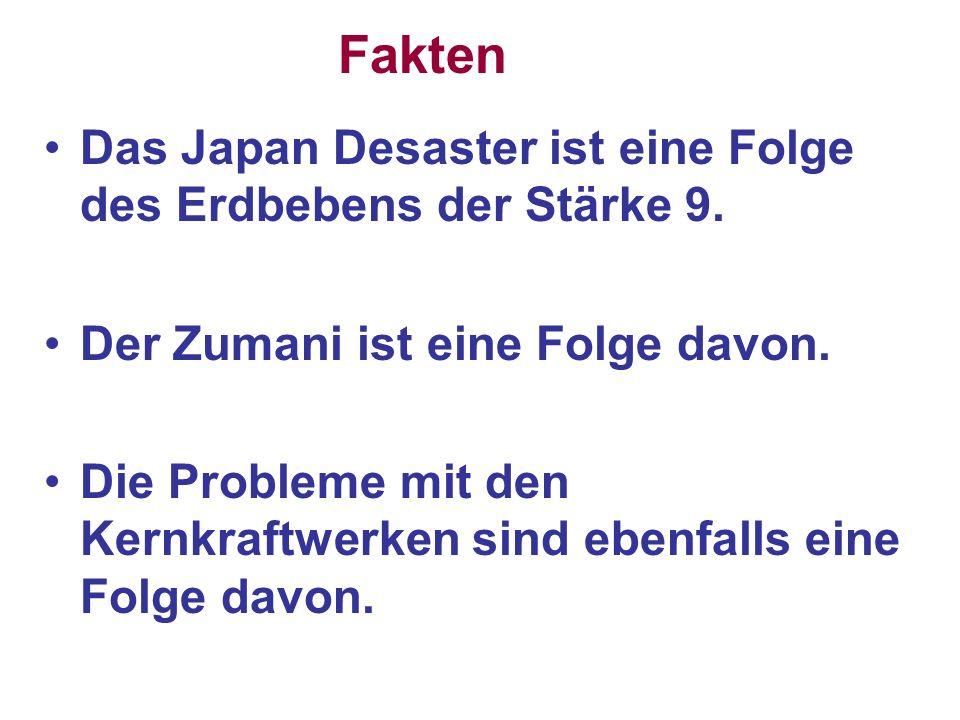Fakten Das Japan Desaster ist eine Folge des Erdbebens der Stärke 9.