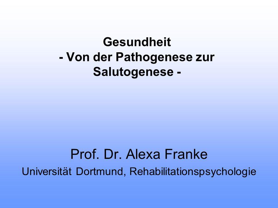 Gesundheit - Von der Pathogenese zur Salutogenese -