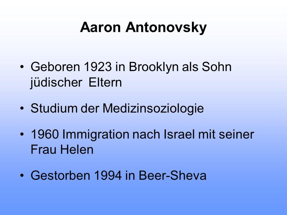 Aaron Antonovsky Geboren 1923 in Brooklyn als Sohn jüdischer Eltern