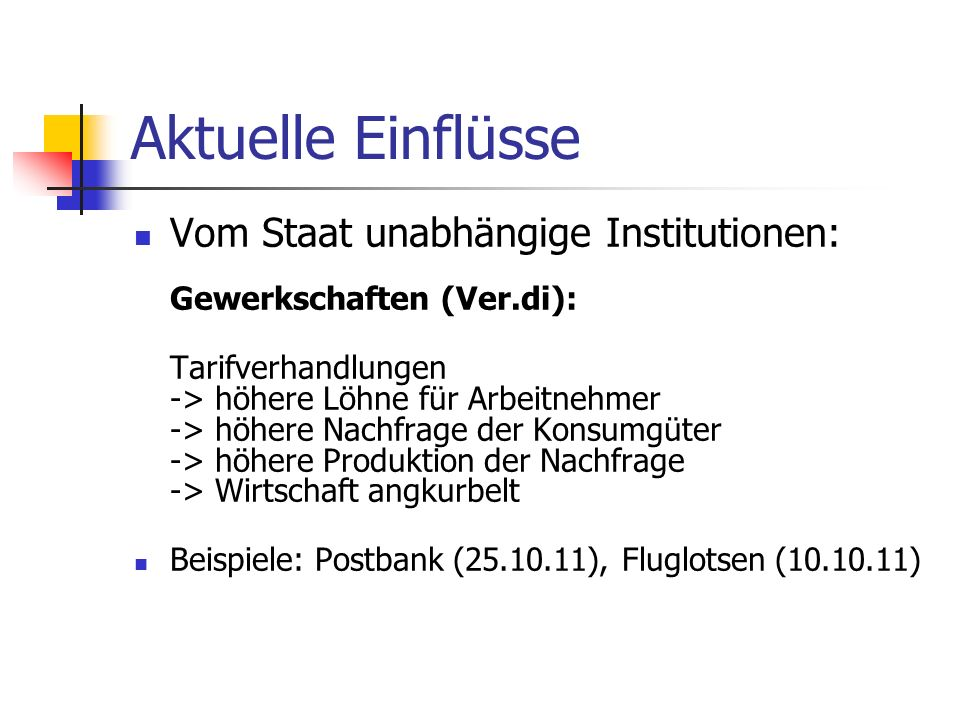 Aktuelle Einflüsse Vom Staat unabhängige Institutionen: Gewerkschaften (Ver.di):