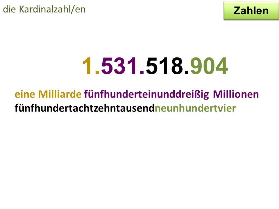 die Kardinalzahl/en Zahlen. 1.531.518.904.