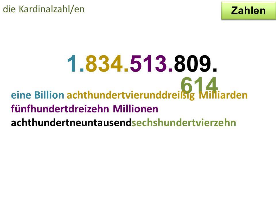 die Kardinalzahl/en Zahlen. 1.834.513.809.614.