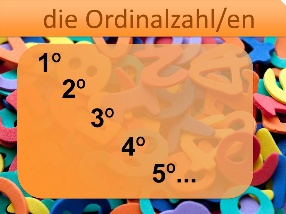 die Ordinalzahl/en 1º 2º 3º 4º 5º...