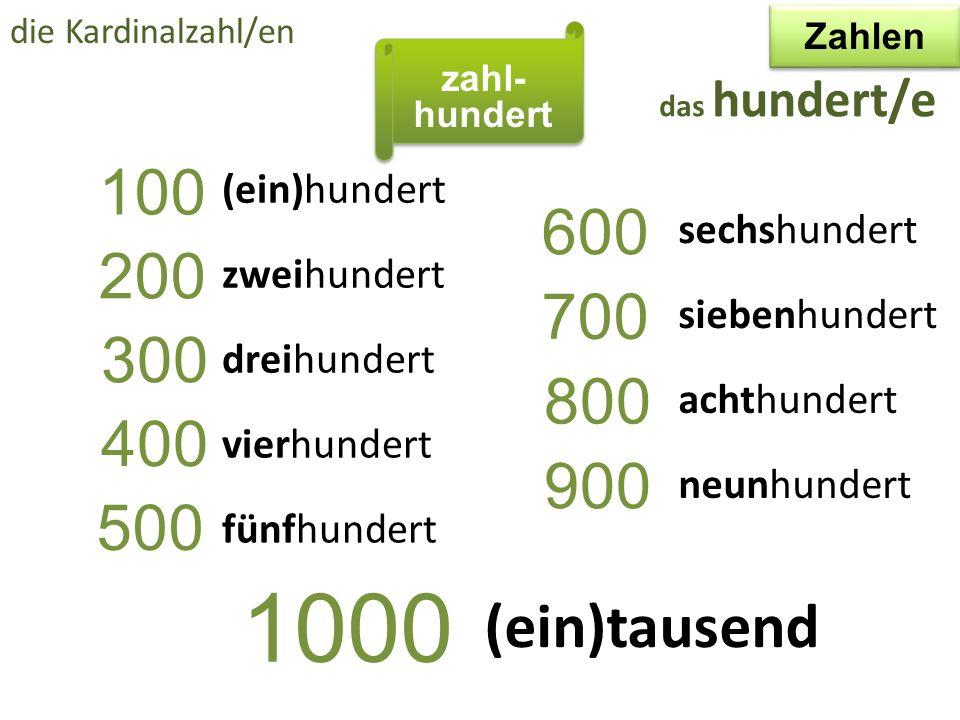 1000 100 600 200 700 300 800 400 900 500 (ein)tausend (ein)hundert