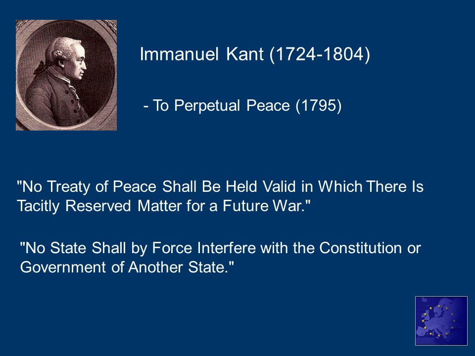 Immanuel Kant (1724-1804) - To Perpetual Peace (1795)