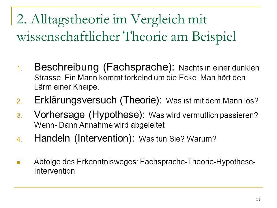 2. Alltagstheorie im Vergleich mit wissenschaftlicher Theorie am Beispiel