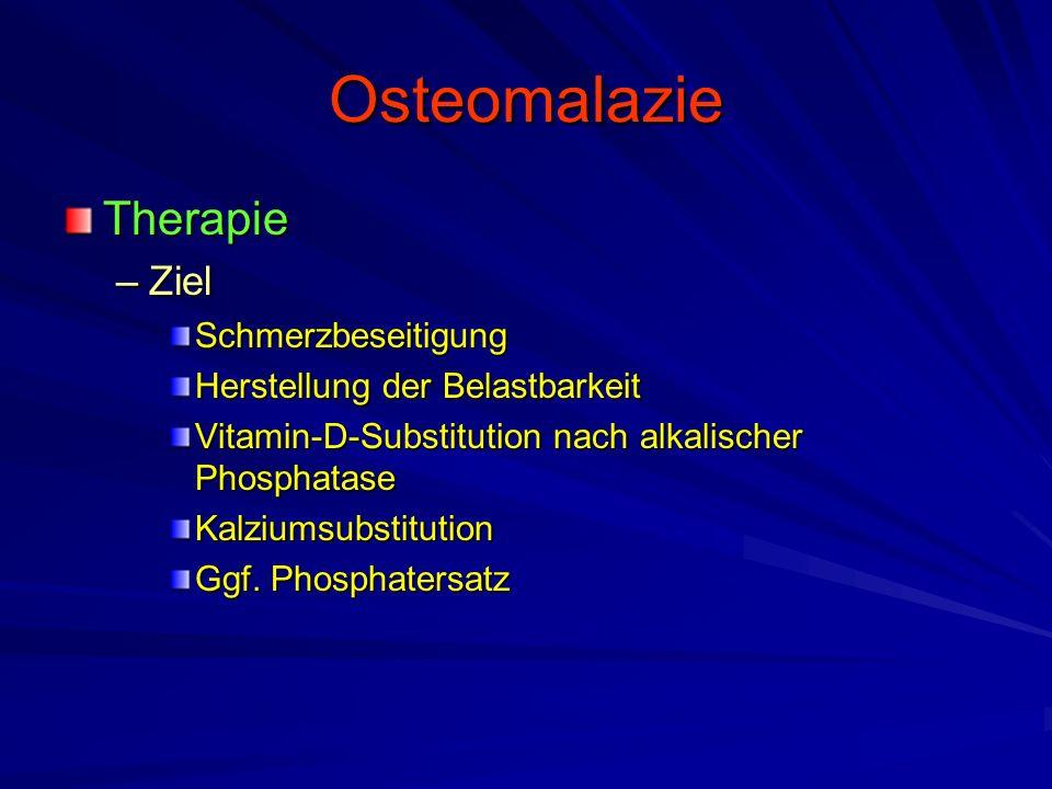 Osteomalazie Therapie Ziel Schmerzbeseitigung