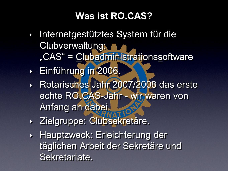 """Was ist RO.CAS Internetgestütztes System für die Clubverwaltung: """"CAS = Clubadministrationssoftware."""