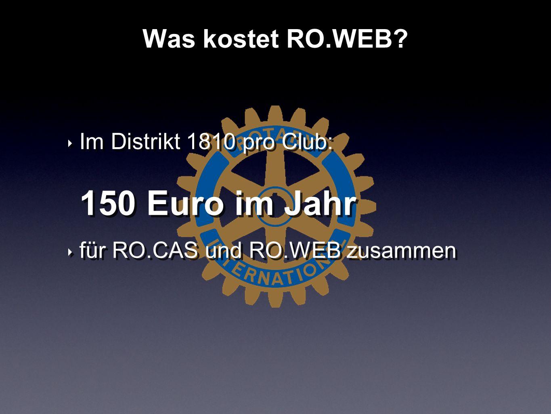 Was kostet RO.WEB Im Distrikt 1810 pro Club: 150 Euro im Jahr