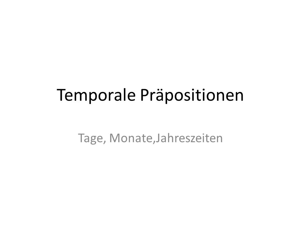 Temporale Präpositionen
