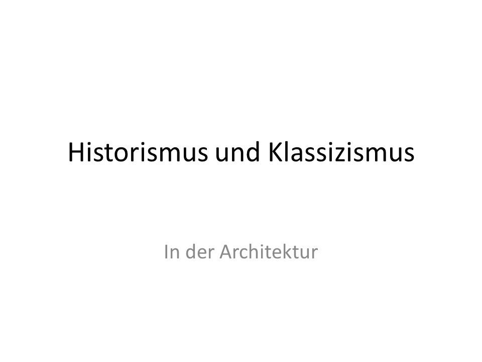 Historismus und Klassizismus