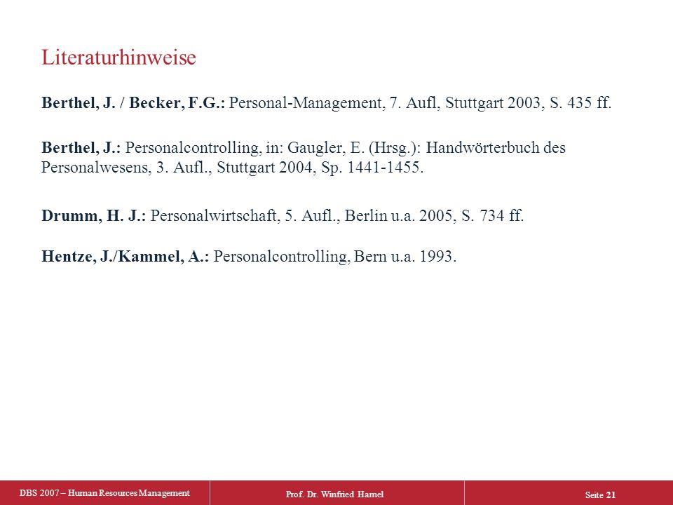 Literaturhinweise Berthel, J. / Becker, F.G.: Personal-Management, 7. Aufl, Stuttgart 2003, S. 435 ff.