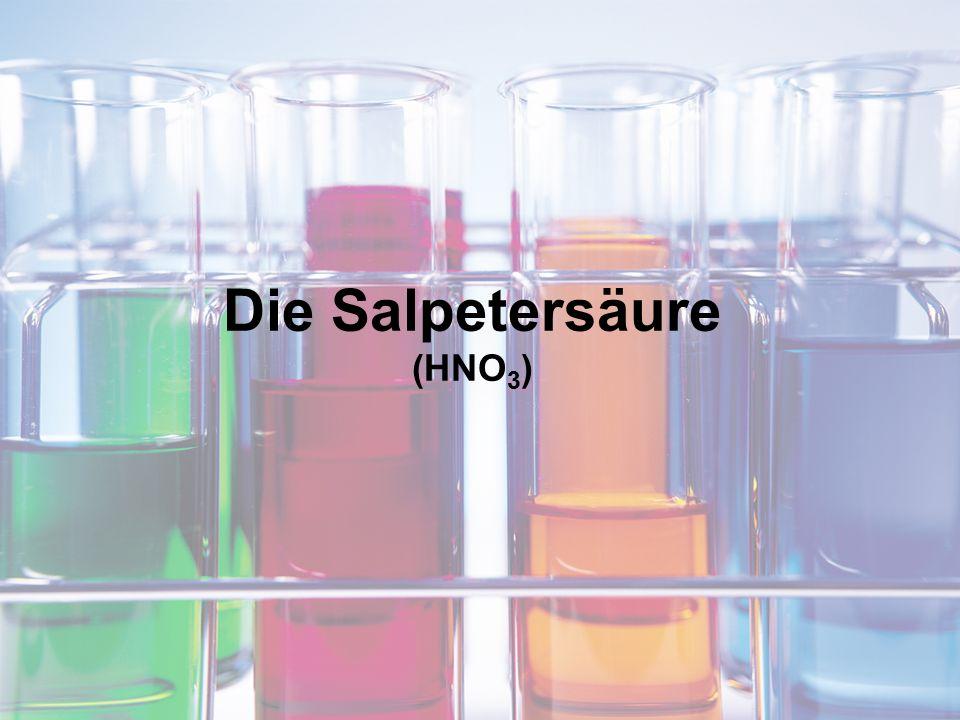 Die Salpetersäure (HNO3)