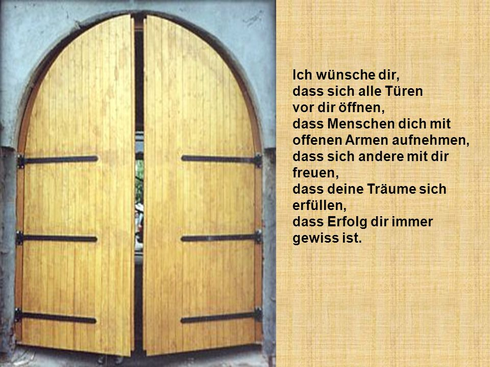 Ich wünsche dir, dass sich alle Türen