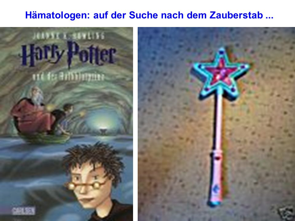 Hämatologen: auf der Suche nach dem Zauberstab ...