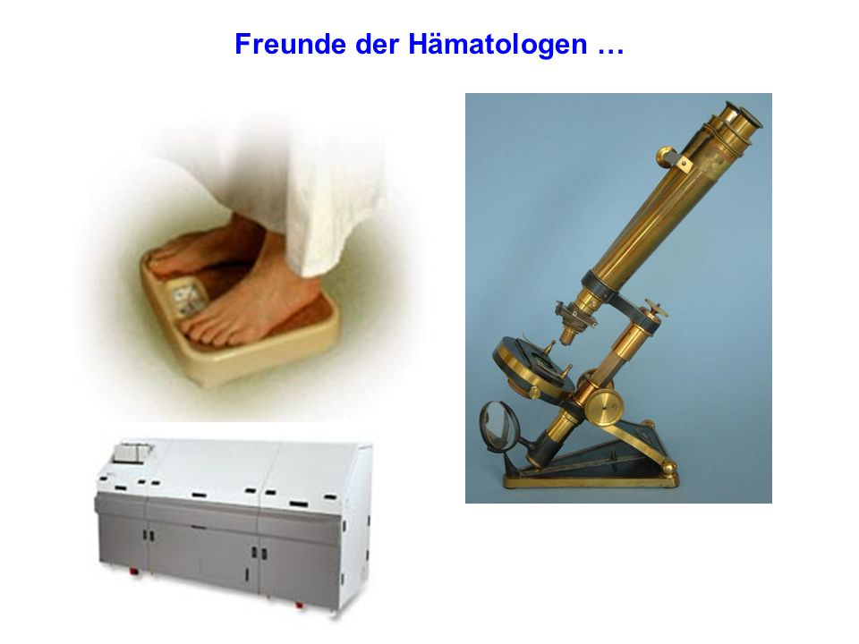 Freunde der Hämatologen …