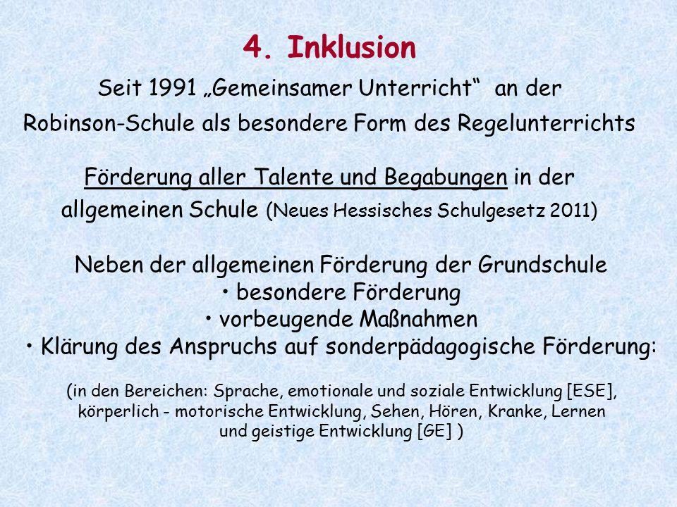 """4. Inklusion Seit 1991 """"Gemeinsamer Unterricht an der Robinson-Schule als besondere Form des Regelunterrichts"""