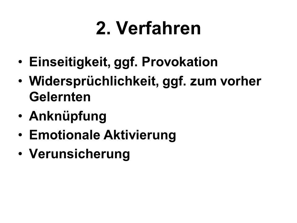 2. Verfahren Einseitigkeit, ggf. Provokation