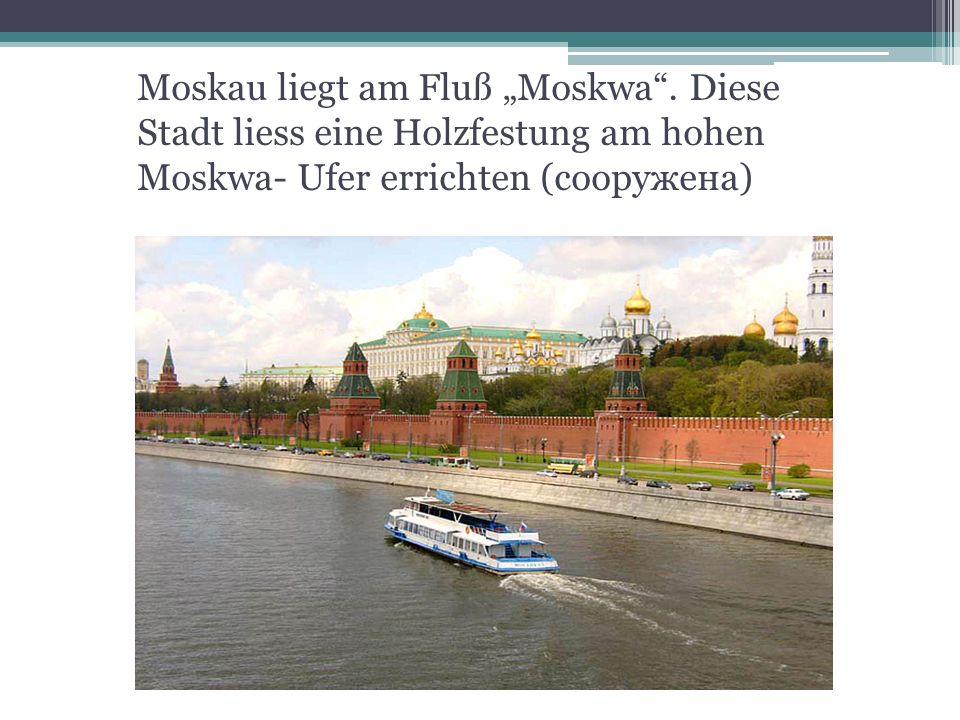 """Moskau liegt am Fluß """"Moskwa"""