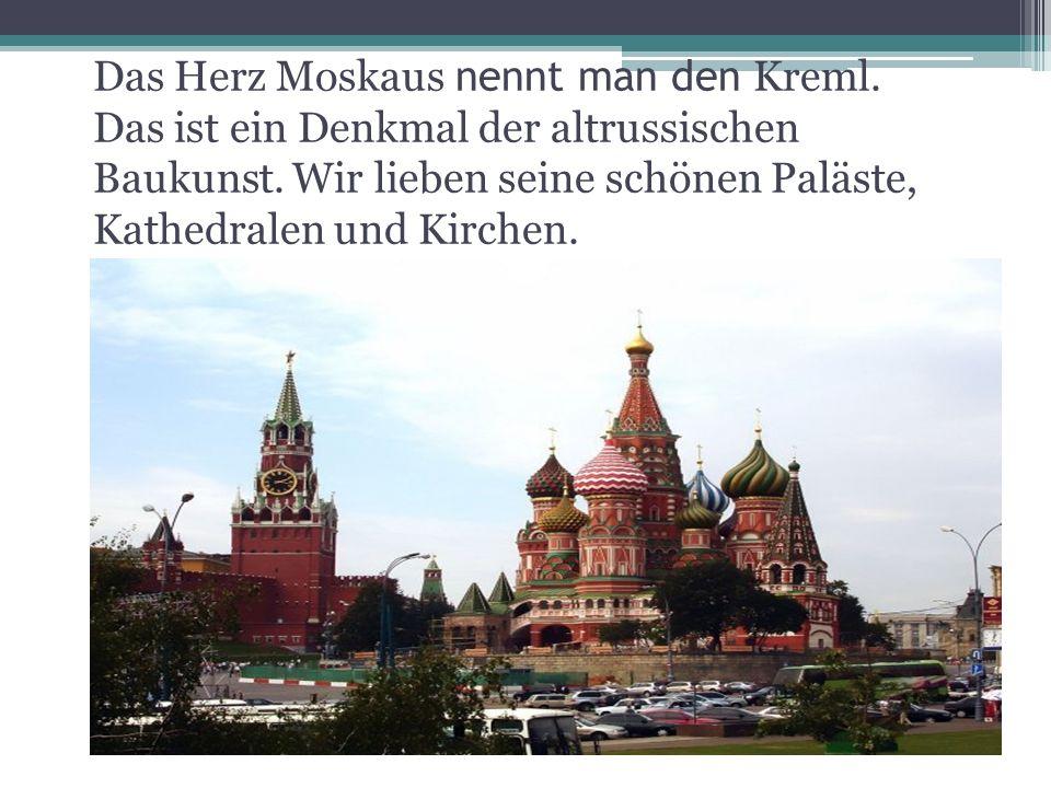 Das Herz Moskaus nennt man den Kreml