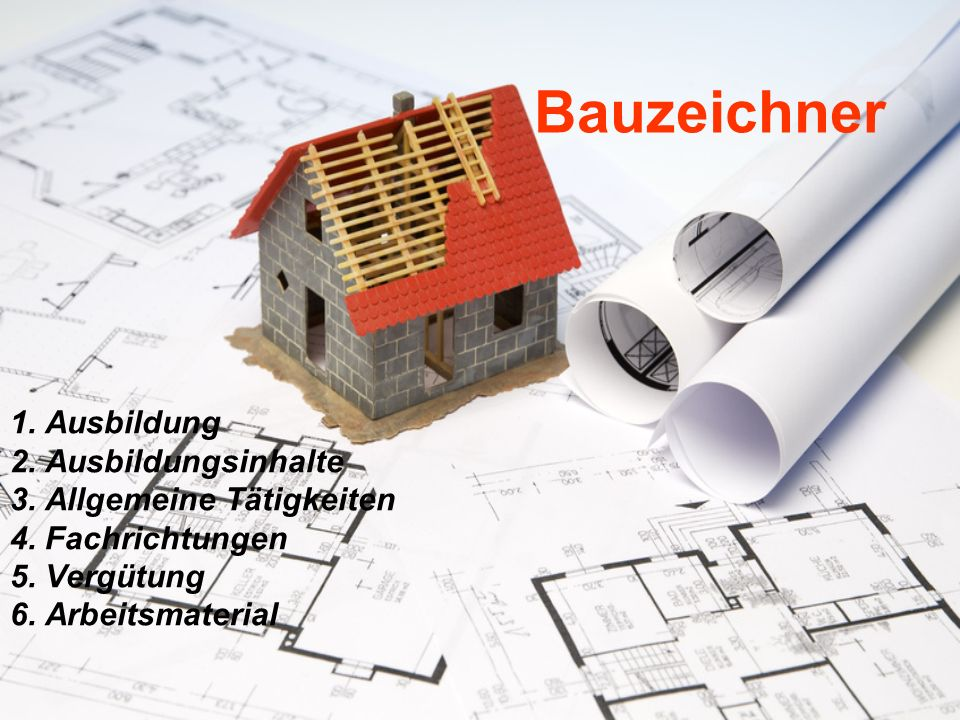 Bauzeichner 1. Ausbildung 2. Ausbildungsinhalte