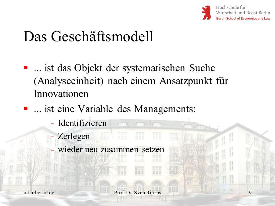 Das Geschäftsmodell... ist das Objekt der systematischen Suche (Analyseeinheit) nach einem Ansatzpunkt für Innovationen.