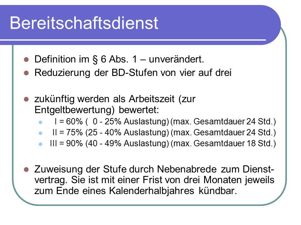 Bereitschaftsdienst Definition im § 6 Abs. 1 – unverändert.