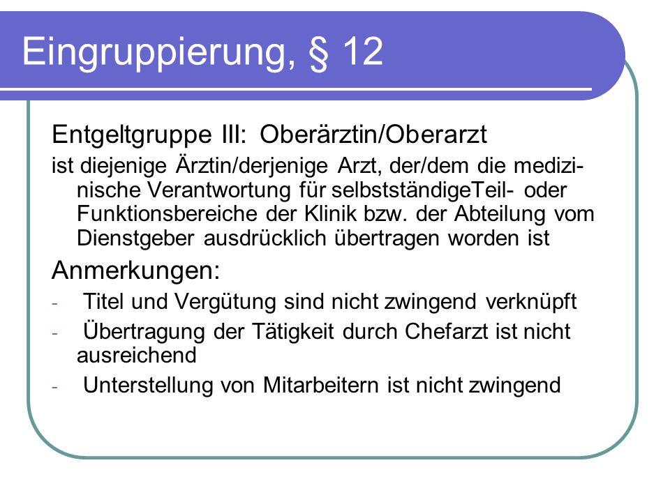 Eingruppierung, § 12 Entgeltgruppe III: Oberärztin/Oberarzt