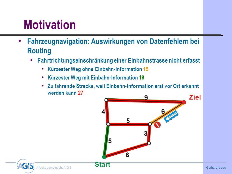 Motivation Fahrzeugnavigation: Auswirkungen von Datenfehlern bei Routing. Fahrtrichtungseinschränkung einer Einbahnstrasse nicht erfasst.