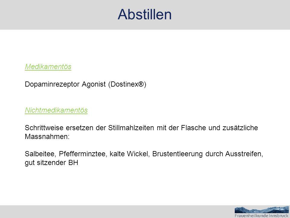 Abstillen Medikamentös Dopaminrezeptor Agonist (Dostinex®)
