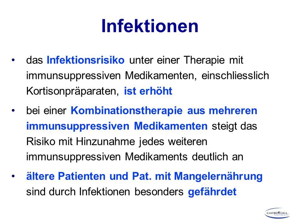 Infektionen das Infektionsrisiko unter einer Therapie mit immunsuppressiven Medikamenten, einschliesslich Kortisonpräparaten, ist erhöht.