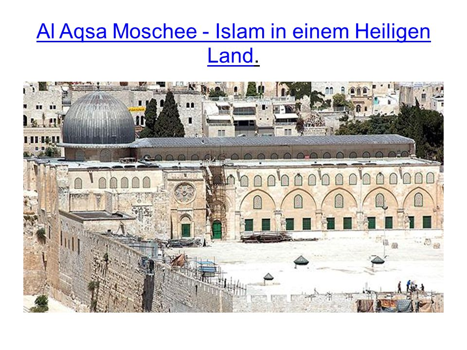Al Aqsa Moschee - Islam in einem Heiligen Land.