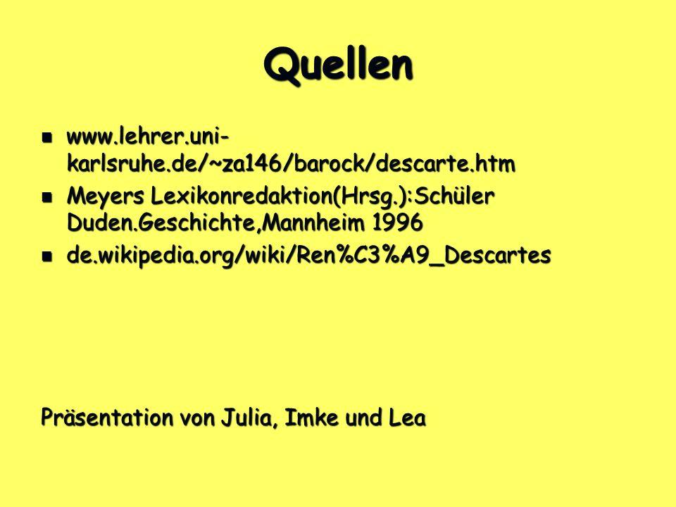 Quellen www.lehrer.uni-karlsruhe.de/~za146/barock/descarte.htm