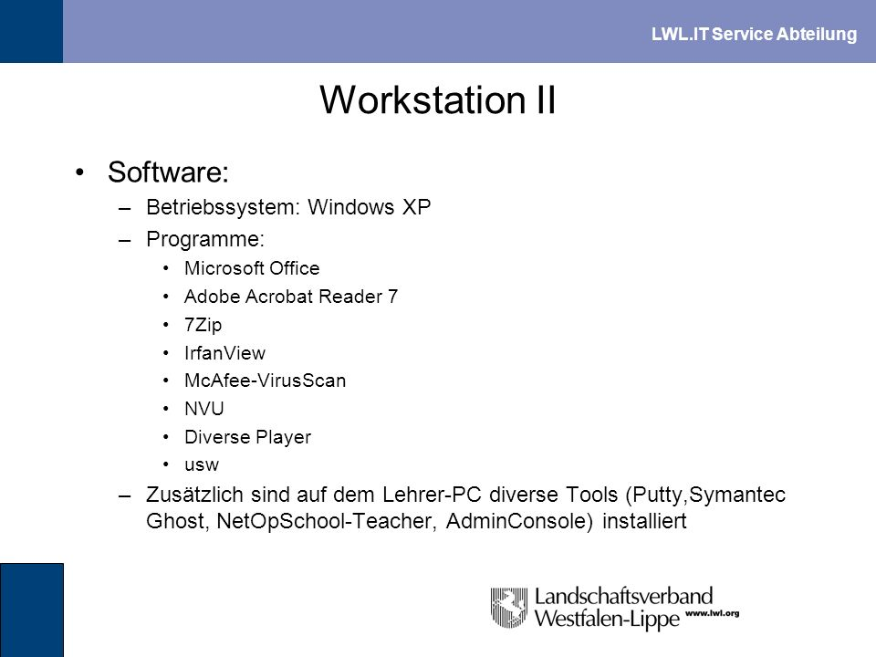 Workstation II Software: Betriebssystem: Windows XP Programme: